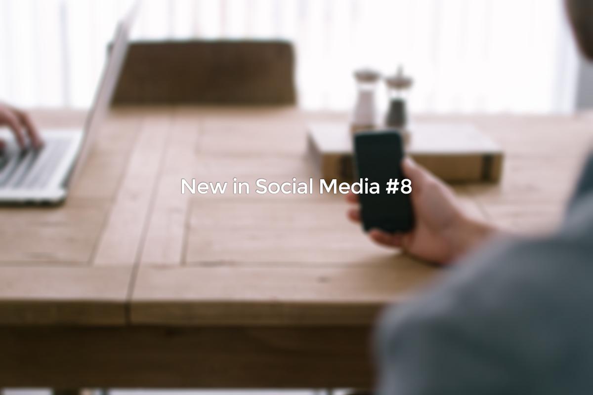 New in Social Media #8