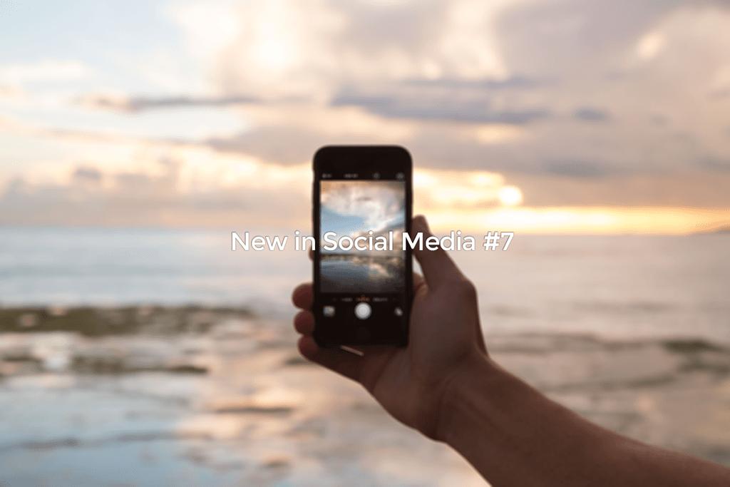 New in Social Media #7